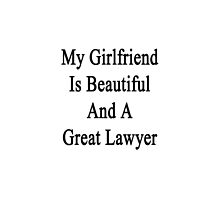 My Girlfriend Is Beautiful And A Great Lawyer  by supernova23