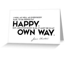 perfectly happy, in my own way - jane austen Greeting Card