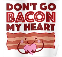 Don't Go Bacon My Heart Poster