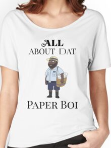 All About My Man Dat Paper Boi Women's Relaxed Fit T-Shirt