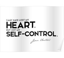 I may have lost my heart, but not my self-control - jane austen Poster
