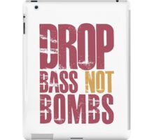 Drop Bass Not Bombs (dark red)  iPad Case/Skin