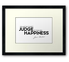 you must be the best judge of your own happiness - jane austen Framed Print