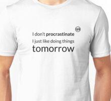 I don't procrastinate T-Shirt (text in black) Unisex T-Shirt