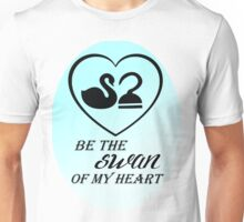 Be the swan of my heart Unisex T-Shirt