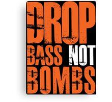 Drop Bass Not Bombs (orange/white)  Canvas Print