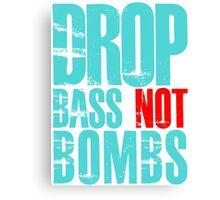 Drop Bass Not Bombs (cyan/red)  Canvas Print