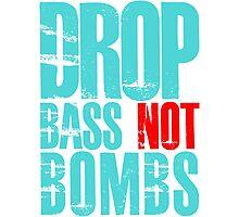 Drop Bass Not Bombs (cyan/red)  Photographic Print