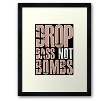 Drop Bass Not Bombs  (light brown)  Framed Print