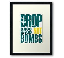 Drop Bass Not Bombs (teal/yellow)  Framed Print