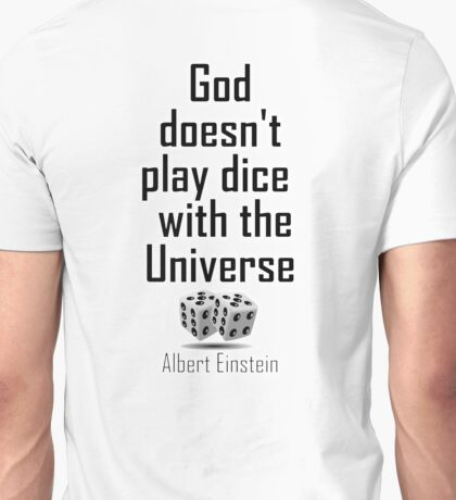 "Einstein, GOD, Science, ""God doesn't play dice with the Universe"" on White Unisex T-Shirt"