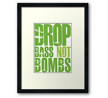 Drop Bass Not Bombs (neon/light neon)  Framed Print