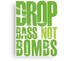 Drop Bass Not Bombs (neon/light neon)  Canvas Print