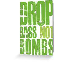 Drop Bass Not Bombs (neon/light neon)  Greeting Card