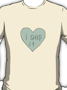 I ship it T-Shirt