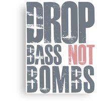 Drop Bass Not Bombs (cream pink)  Canvas Print