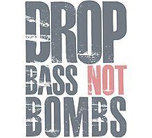Drop Bass Not Bombs (cream pink)  Photographic Print