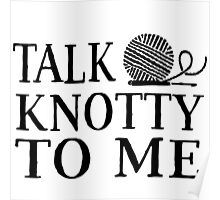 Talk knotty to me Poster