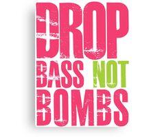 Drop Bass Not Bombs (magenta/neon)  Canvas Print
