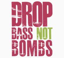 Drop Bass Not Bombs (magenta/neon)  by DropBass