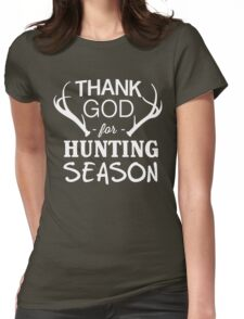 Thank God for Hunting Season Womens Fitted T-Shirt