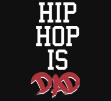 HipHop is Dad by hypetees