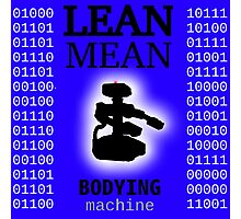 ROB: Lean Mean Bodying Machine Photographic Print