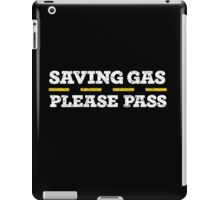 SAVING GAS - PLEASE PASS / Slow Driver Graphic Design iPad Case/Skin