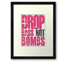 Drop Bass Not Bombs (magenta/black)  Framed Print