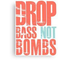 Drop Bass Not Bombs (cream orange/cream blue)  Canvas Print