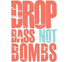 Drop Bass Not Bombs (cream orange/cream blue)  Photographic Print