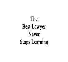 The Best Lawyer Never Stops Learning  by supernova23