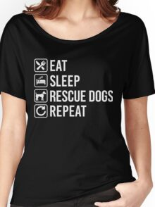 Dog rescue Eat Sleep Repeat Women's Relaxed Fit T-Shirt