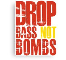 Drop Bass Not Bombs (red/yellow)  Canvas Print