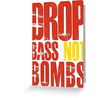 Drop Bass Not Bombs (red/yellow)  Greeting Card