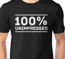 100% unimpressed Unisex T-Shirt