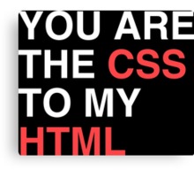 You are the CSS to my HTML Canvas Print