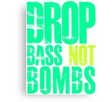 Drop Bass Not Bombs (bright neon)  Canvas Print