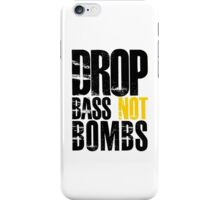 Drop Bass Not Bombs (black/yellow)  iPhone Case/Skin