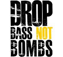 Drop Bass Not Bombs (black/yellow)  Photographic Print