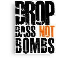 Drop Bass Not Bombs (black/orange)  Canvas Print
