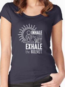 Inhale The Good Shit Exhale The Bullshit - Funny Graphic Novelty Meditation Yoga Design Women's Fitted Scoop T-Shirt