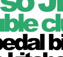 I'm so JDM, i double clutch the pedal bin (4) Sticker