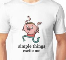 Simple things excite me Unisex T-Shirt