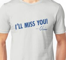 I'll Miss You - Vin Unisex T-Shirt