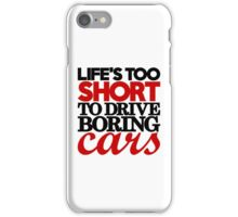 Life's too short to drive boring cars (4) iPhone Case/Skin