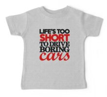 Life's too short to drive boring cars (4) Baby Tee