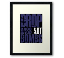 Drop Bass Not Bombs (dark blue/white)  Framed Print
