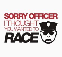 Sorry officer i thought you wanted to race (3) by PlanDesigner