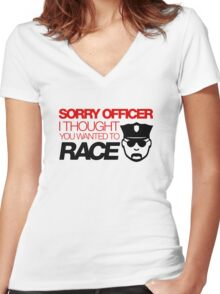 Sorry officer i thought you wanted to race (3) Women's Fitted V-Neck T-Shirt